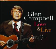 GLEN CAMPBELL: Love & Live