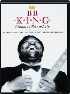 BB KING: Standing Room Only