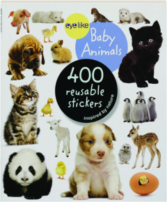 EYELIKE BABY ANIMALS: 400 Reusable Stickers