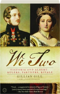 WE TWO: Victoria and Albert--Rulers, Partners, Rivals