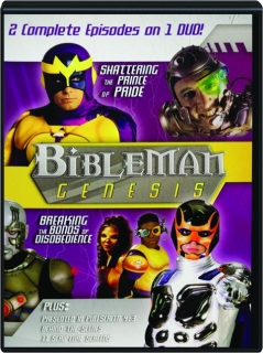 BIBLEMAN: Shattering the Prince of Pride / Breaking the Bonds of Disobedience