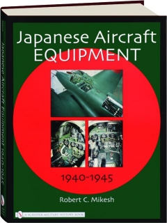 JAPANESE AIRCRAFT EQUIPMENT, 1940-1945