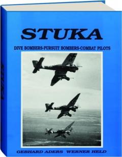 STUKA: Dive Bombers-Pursuit Bombers-Combat Pilots