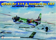 THE WORLD'S FIRST JET BOMBERS: Arado Ar 234 & Junkers Ju 287