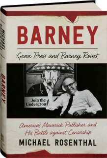 BARNEY: Grove Press and Barney Rosset