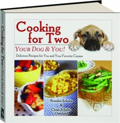 COOKING FOR TWO: Your Dog and You!