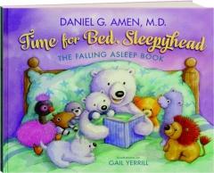 TIME FOR BED, SLEEPYHEAD: The Falling Asleep Book