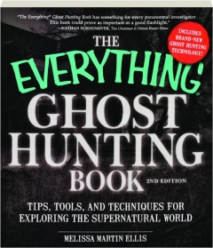 THE EVERYTHING GHOST HUNTING BOOK, 2ND EDITION