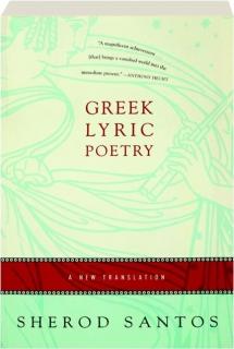 GREEK LYRIC POETRY: A New Translation