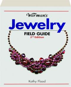 WARMAN'S JEWELRY FIELD GUIDE, 2ND EDITION