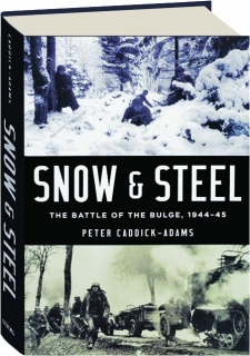 SNOW & STEEL: The Battle of the Bulge, 1944-45