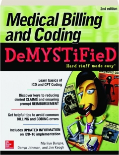 MEDICAL BILLING AND CODING DEMYSTIFIED, 2ND EDITION