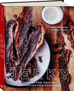 JERKY: The Fatted Calf's Guide to Preserving & Cooking Dried Meaty Goods