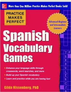 SPANISH VOCABULARY GAMES: Practice Makes Perfect