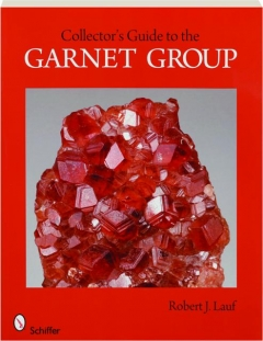 COLLECTOR'S GUIDE TO THE GARNET GROUP