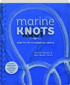 MARINE KNOTS: How to Tie 40 Essential Knots