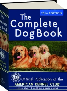 THE COMPLETE DOG BOOK, 20TH EDITION