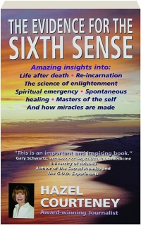 THE EVIDENCE FOR THE SIXTH SENSE