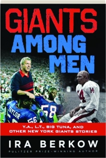 GIANTS AMONG MEN: Y.A., L.T., Big Tuna, and Other New York Giants Stories