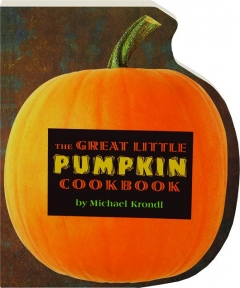 THE GREAT LITTLE PUMPKIN COOKBOOK