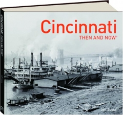 CINCINNATI THEN AND NOW
