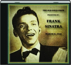 THE OLD GOLD SHOW: Frank Sinatra, March 13, 1946