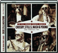 CROSBY, STILLS, NASH & YOUNG: The Bill Graham Tribute Concert