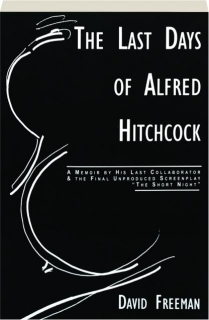 THE LAST DAYS OF ALFRED HITCHCOCK