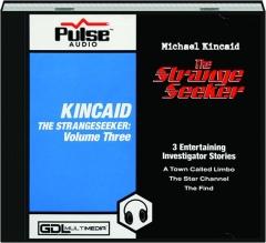 KINCAID THE STRANGESEEKER, VOLUME THREE
