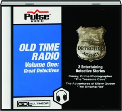 OLD TIME RADIO, VOLUME ONE: Great Detectives