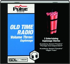 OLD TIME RADIO, VOLUME THREE: Espionage