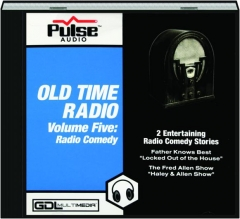 OLD TIME RADIO, VOLUME FIVE: Radio Comedy