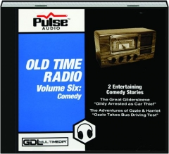 OLD TIME RADIO, VOLUME SIX: Comedy