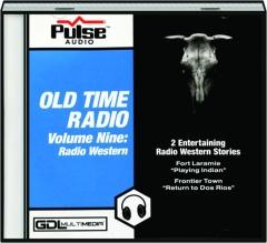 OLD TIME RADIO, VOLUME NINE: Radio Western