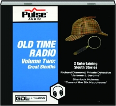 OLD TIME RADIO, VOLUME TWO: Great Sleuths