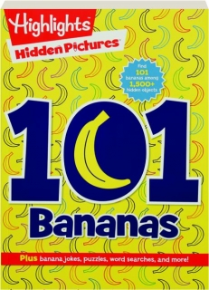<I>HIGHLIGHTS</I> HIDDEN PICTURES 101 BANANAS