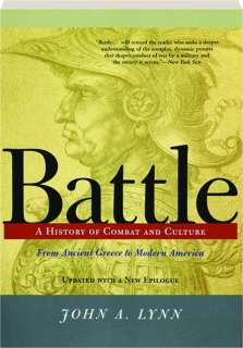 BATTLE, REVISED EDITION: A History of Combat and Culture