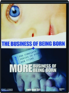 THE BUSINESS OF BEING BORN / MORE BUSINESS OF BEING BORN