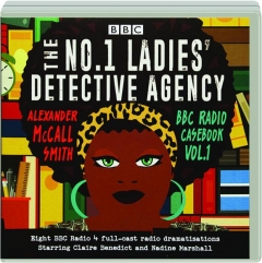 THE NO. 1 LADIES' DETECTIVE AGENCY: BBC Radio Casebook, Vol. 1