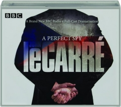 A PERFECT SPY: A Brand New BBC Radio 4 Full-Cast Dramatisation