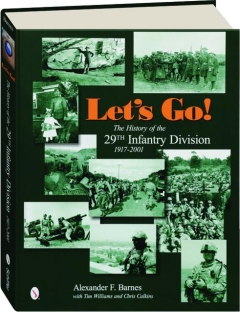 LET'S GO! The History of the 29th Infantry Division 1917-2001