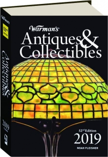 WARMAN'S ANTIQUES & COLLECTIBLES 2019, 52ND EDITION