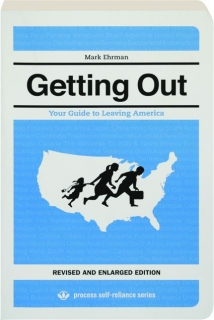 GETTING OUT, REVISED EDITION: Your Guide to Leaving America
