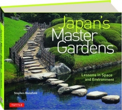 JAPAN'S MASTER GARDENS: Lessons in Space and Environment