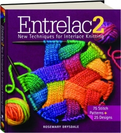 ENTRELAC 2: New Techniques for Interlace Knitting