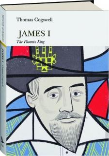 JAMES I: The Phoenix King