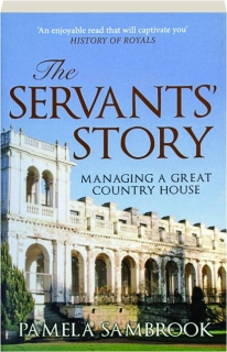 THE SERVANTS' STORY: Managing a Great Country House