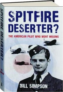 SPITFIRE DESERTER? The American Pilot Who Went Missing