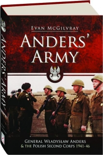 ANDERS' ARMY: General Wladyslaw Anders & the Polish Second Corps 1941-46