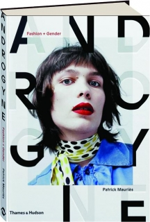 ANDROGYNE: Fashion + Gender